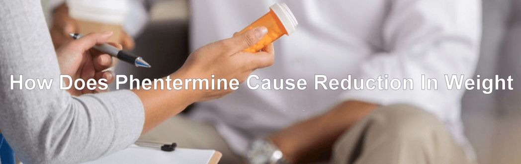 How Does Phentermine Cause Reduction In Weight